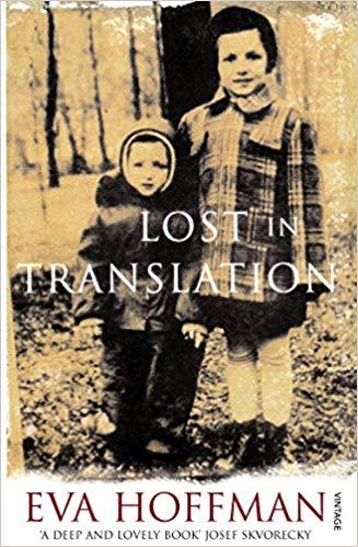 LOST IN TRANSLATION: A LIFE IN A NEW LANGUAGE | 9780099428664 | EVA HOFFMAN