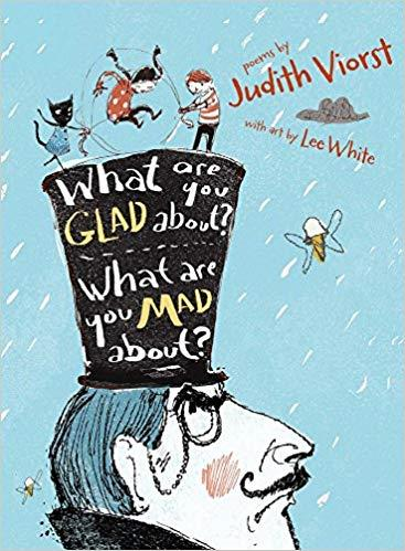 WHAT ARE YOU GLAD ABOUT? WHAT ARE YOU MAD ABOUT?: POEMS FOR WHEN A PERSON NEEDS A POEM | 9781481423557 |  JUDITH VIORST