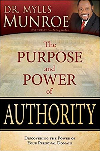THE PURPOSE AND POWER OF AUTHORITY: DISCOVERING THE POWER OF YOUR PERSONAL DOMAIN | 9781603742627 | MUNROE,MYLES