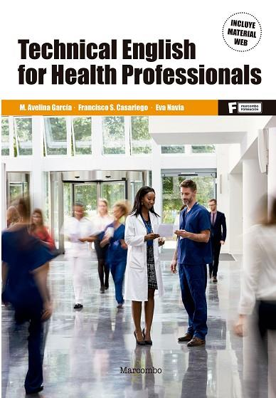 TECHNICAL ENGLISH FOR HEALTH PROFESSIONALS | 9788426727497 | GARCÍA RATO, M. AVELINA/CASARIEGO POLA, FRANCISCO S./NAVIA PÉREZ, EVA