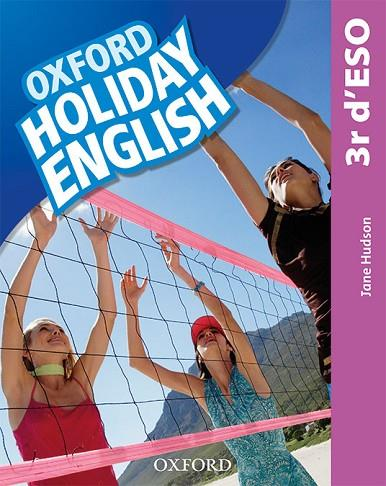 HOLIDAY ENGLISH 3.º ESO. STUDENT'S PACK (CATALÁN) 3RD EDITION. REVISED EDITION | 9780194014762 | HUDSON, JANE