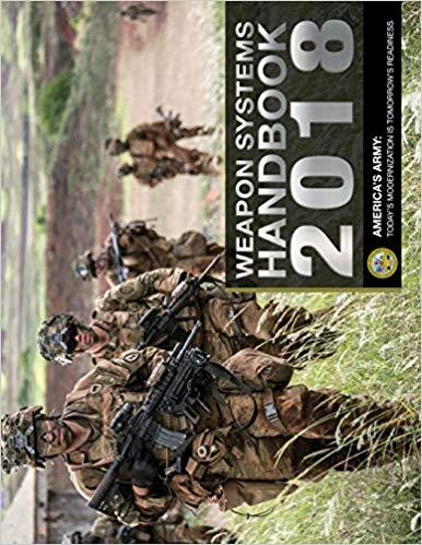 WEAPON SYSTEMS HANDBOOK 2018: U.S. ARMY | 9781670136947
