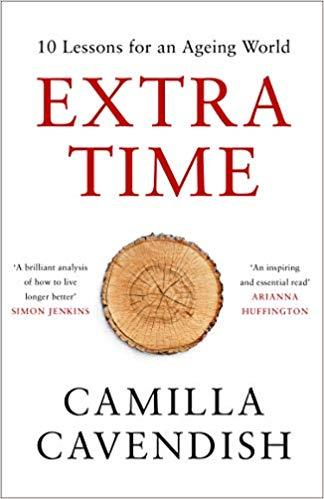 EXTRA TIME: 10 LESSONS FOR AN AGEING WORLD | 9780008295158 | CAMILLA CAVENDISH