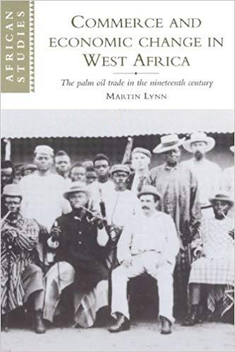 COMMERCE AND ECONOMIC CHANGE IN WEST AFRICA: THE PALM OIL TRADE IN THE NINETEENTH CENTURY (AFRICAN STUDIES)  | 9780521893268 | MARTIN LYNN