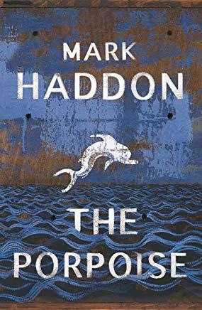 THE PORPOISE | 9781784742836 | HADDON, MARK